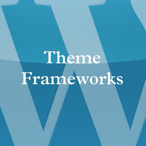 Taking Stock on WordPress Theme Frameworks, Update #1
